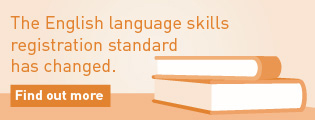 The English language skills registration standard has changed. Find out more.